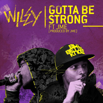 Wiley - Gotta Be Strong