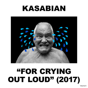 Kasabian - For Crying Out Loud (Explicit)