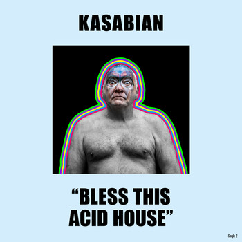 Kasabian - Bless This Acid House