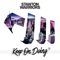 stanton warriors - Keep on Doing