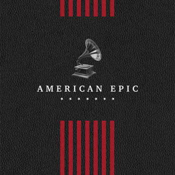 Various - American Epic: The Collection