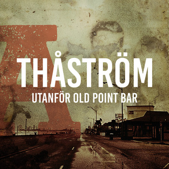 Thåström - Old Point Bar
