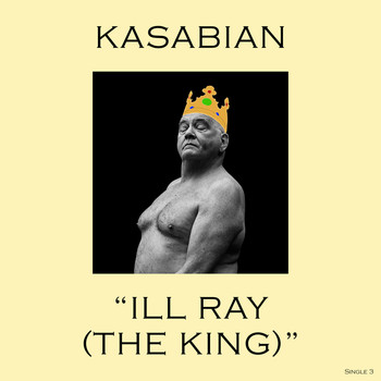 Kasabian - Ill Ray (The King) (Explicit)