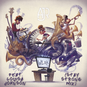 AJR feat. Louisa Johnson - Weak (Stay Strong Mix)