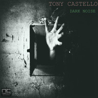 Tony Castello - Dark Noise