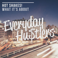 Hot Shakes! - What It's About