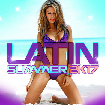 Various Artists - Latin Summer 2K17