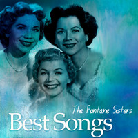 The Fontane Sisters - Best Songs