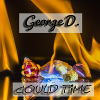 George D - Could Time