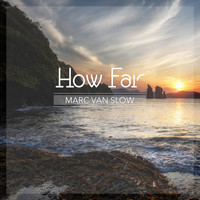 Marc Van Slow - How Far