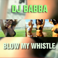DJ Babba - Blow My Whistle