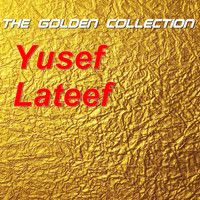 Yusef Lateef - Yusef Lateef - The Golden Collection
