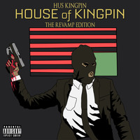 Hus Kingpin - House of Kingpin: The Revamp Edition