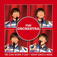 The Orchestra - Eight Days a Week / We Can Work It Out