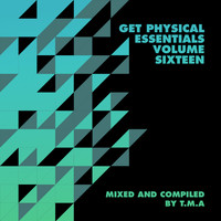 T.m.a - Get Physical Presents: Essentials, Vol. 16 - Mixed & Compiled by T.M.A