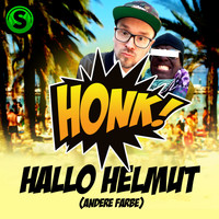 Honk! - Hallo Helmut (Andere Farbe)