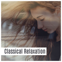 Relaxing Piano Music - Classical Relaxation – Peaceful Piano, Ambient Relaxation, Relaxing Music