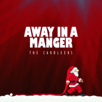 The Caroleers - Away in a Manger