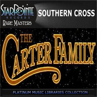 Carter Family - Southern Cross (Re-Recorded)