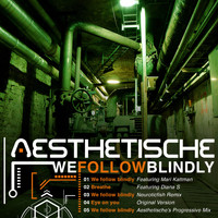 Aesthetische - We Follow Blindly