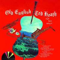 Ted Heath - Old English (Bonus Track Version)