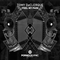 Tomy DeClerque - Feel My Pain