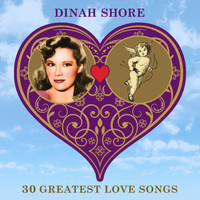 Dinah Shore - 30 Greatest Love Songs