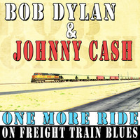 Bob Dylan - One More Ride on Freight Train Blues