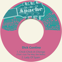 Dick Contino - Chick-Chick-A-Chongo, That´s Just the Way She Walks / Lady of Spain