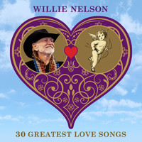 Willie Nelson - 30 Greatest Love Songs