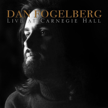 Dan Fogelberg - Live at Carnegie Hall