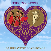 THE INK SPOTS - 30 Greatest Love Songs