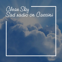 Sad Radio On Cassini - Clear Sky (Chillout Mix)