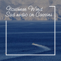 Sad Radio On Cassini - Northern Wind (Chillout Mix)