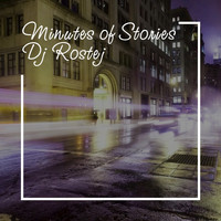 DJ Rostej - Minutes of Stories (Chillout Mix)