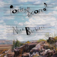 Nick Barbieri - Poetry Scored