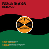 Black Roots - I Believe - EP