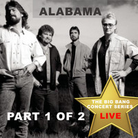 Alabama - Big Bang Concert Series: Alabama, Pt. 1 (Live)