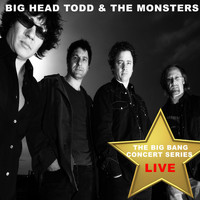 Big Head Todd and The Monsters - Big Bang Concert Series: Big Head Todd and the Monsters (Live)