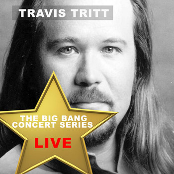 Travis Tritt - Big Bang Concert Series: Travis Tritt (Live)