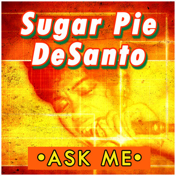 Sugar Pie DeSanto - Ask Me