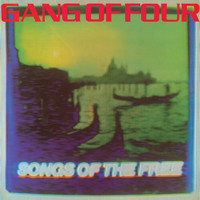 Gang Of Four - Songs Of The Free