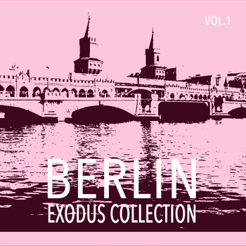 Various Artists - Berlin Exodus Collection, Vol. 1