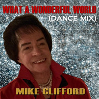 Mike Clifford - What a Wonderful World (Dance Mix) [feat. Maurice Gainen]