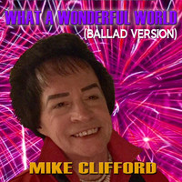 Mike Clifford - What a Wonderful World (Ballad Version) [feat. Ben Ditosti]