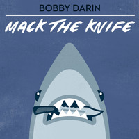 Bobby Darin & The Rinky-Dinks - Mack The Knife