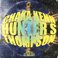 Chaka Kenn - Hunter S Thompson