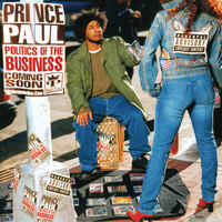 Prince Paul - Politics Of The Business (Explicit)