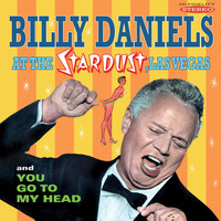 Billy Daniels - At the Stardust, Las Vegas / You Go to My Head