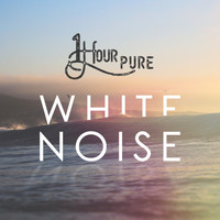 White Noise - 1 Hour Pure White Noise